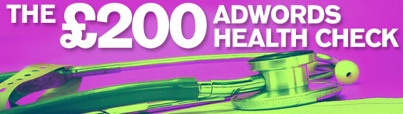 Adwords review - The £200 health check
